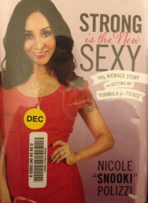 "Strong is the New Sexy by Nicole ""Snooki"" Polizzi"